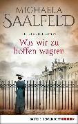 Cover-Bild zu Was wir zu hoffen wagten (eBook) von Saalfeld, Michaela