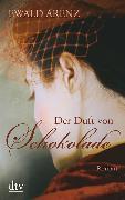 Cover-Bild zu Der Duft von Schokolade von Arenz, Ewald