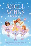 Cover-Bild zu Angel Wings 3-Books-in-1! von Misra, Michelle