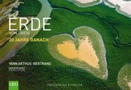 Cover-Bild zu Die Erde von oben - 20 Jahre danach von Arthus-Bertrand, Yann