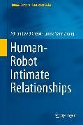 Cover-Bild zu Human-Robot Intimate Relationships (eBook) von Cheok, Adrian David