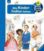 Cover-Bild zu Wie Kinder früher lebten von Gernhäuser, Susanne