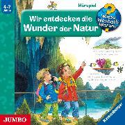 Cover-Bild zu Wieso? Weshalb? Warum? Wir entdecken die Wunder der Natur (Audio Download) von Gernhäuser, Susanne
