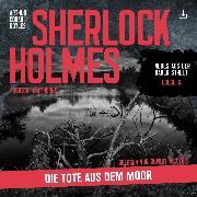 Cover-Bild zu Sherlock Holmes: Die Tote aus dem Moor (Audio Download) von Doyle, Arthur Conan