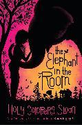 Cover-Bild zu The Elephant in the Room von Sloan, Holly Goldberg
