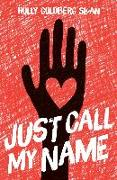 Cover-Bild zu Just Call My Name (eBook) von Sloan, Holly Goldberg