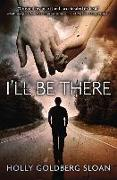 Cover-Bild zu I'll Be There von Sloan, Holly Goldberg