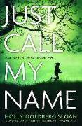 Cover-Bild zu Just Call My Name von Sloan, Holly Goldberg