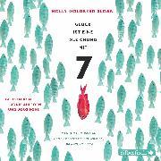 Cover-Bild zu Glück ist eine Gleichung mit 7 (Audio Download) von Sloan, Holly Goldberg
