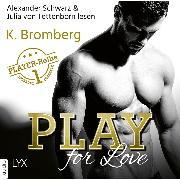 Cover-Bild zu Play for Love - The Player 1 (Ungekürzt) (Audio Download) von Bromberg, K.