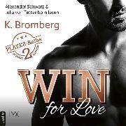 Cover-Bild zu Win for Love - The Player, Teil 2 (Ungekürzt) (Audio Download) von Bromberg, K.