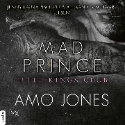 Cover-Bild zu Mad Prince - Elite Kings Club, Teil 4 (Ungekürzt) (Audio Download) von Jones, Amo