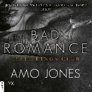 Cover-Bild zu Bad Romance - Elite Kings Club, Teil 5 (Ungekürzt) (Audio Download) von Jones, Amo
