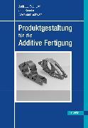 Cover-Bild zu Produktgestaltung für die Additive Fertigung (eBook) von Gebhardt, Andreas