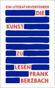 Cover-Bild zu Die Kunst zu lesen (eBook) von Berzbach, Frank