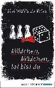 Cover-Bild zu Mädchen, Mädchen, tot bist du (eBook) von Vries, Mel Wallis de