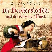 Cover-Bild zu Die Henkerstochter und der schwarze Mönch (Audio Download) von Pötzsch, Oliver