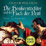 Cover-Bild zu Die Henkerstochter und der Fluch der Pest (Audio Download) von Pötzsch, Oliver