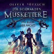 Cover-Bild zu Die schwarzen Musketiere. Das Buch der Nacht (Audio Download) von Pötzsch, Oliver