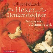 Cover-Bild zu Der Hexer und die Henkerstochter (Audio Download) von Pötzsch, Oliver
