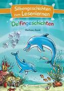 Cover-Bild zu Silbengeschichten zum Lesenlernen - Delfingeschichten von Arold, Marliese