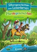 Cover-Bild zu Silbengeschichten zum Lesenlernen - Pferdegeschichten von Wiechmann, Heike
