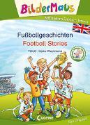 Cover-Bild zu Bildermaus - Mit Bildern Englisch lernen - Fußballgeschichten - Football Stories von THiLO