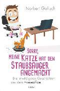Cover-Bild zu Sorry, meine Katze hat den Staubsauger angemacht von Golluch, Norbert