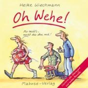 Cover-Bild zu Oh Wehe! von Wiechmann, Heike