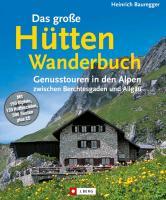 Cover-Bild zu Bauregger, Heinrich: Das große Hütten-Wanderbuch