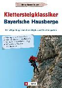 Cover-Bild zu Bauregger, Heinrich: Klettersteigklassiker Bayerische Hausberge (eBook)