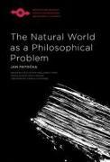 Cover-Bild zu The Natural World as a Philosophical Problem von Pato?ka, Jan