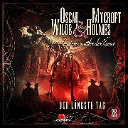 Cover-Bild zu Oscar Wilde & Mycroft Holmes, Sonderermittler der Krone, Folge 28: Der längste Tag (Audio Download) von Maas, Jonas