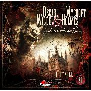 Cover-Bild zu Oscar Wilde & Mycroft Holmes, Sonderermittler der Krone, Folge 20: Blutzoll (Audio Download) von Wilde, Oscar