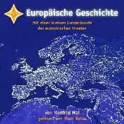 Cover-Bild zu Mai, Manfred: Europäische Geschichte (Audio Download)