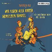 Cover-Bild zu Mai, Manfred: Wir leben alle unter demselben Himmel (Audio Download)