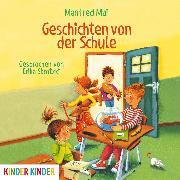 Cover-Bild zu Mai, Manfred: Geschichten von der Schule (Audio Download)