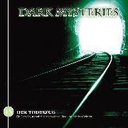 Cover-Bild zu Dark Mysteries, Folge 15: Der Todeszug (Audio Download) von Winter, Markus