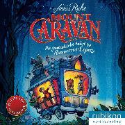Cover-Bild zu Ruhe, Anna: Mount Caravan - Die fantastische Fahrt im Nimmerzeit-Express (Audio Download)