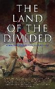 Cover-Bild zu Chambers, Robert W.: The Land of the Divided: American Civil War Collection (eBook)