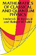 Cover-Bild zu Byron, Frederick W.: Mathematics of Classical and Quantum Physics (eBook)