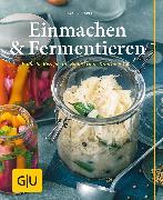 Cover-Bild zu Casparek, Petra: Einmachen & Fermentieren (eBook)