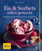 Cover-Bild zu Richon, Christina: Eis & Sorbets selbst gemacht