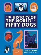Cover-Bild zu Lee, Mackenzi: The History of the World in Fifty Dogs (eBook)