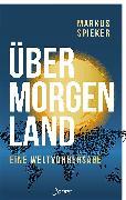 Cover-Bild zu Spieker, Markus: Übermorgenland (eBook)