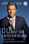 Cover-Bild zu Meier, Urs: Du bist die Entscheidung