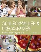 Cover-Bild zu Dehmer-Joss, Karin: Schleckmäuler & Dreckspatzen