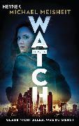 Cover-Bild zu Meisheit, Michael: WATCH - Glaub nicht alles, was du siehst (eBook)