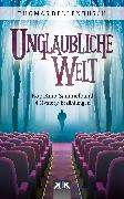 Cover-Bild zu Dellenbusch, Thomas: Unglaubliche Welt (eBook)
