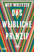 Cover-Bild zu Wolitzer, Meg: Das weibliche Prinzip